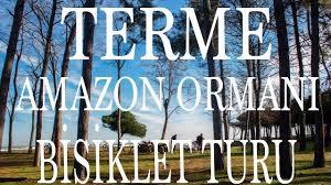 Terme - Amazon Ormanı Bisiklet Turu [TEBİT] SAMSUN/Terme #VLOG 12